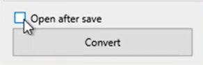 Use Convert button to convert files Step 3: open after save